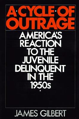 A Cycle of Outrage By Gilbert, James Burkhart