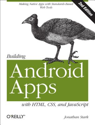 Building Android Apps With Html, Css, and Javascript By Stark, Jonathan